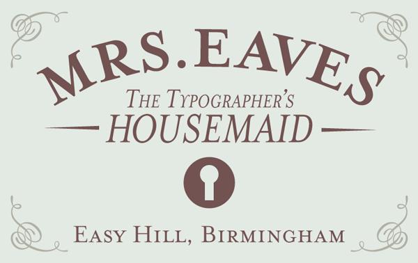 Mrs. Eaves: la ama de llaves de los tipógrafos